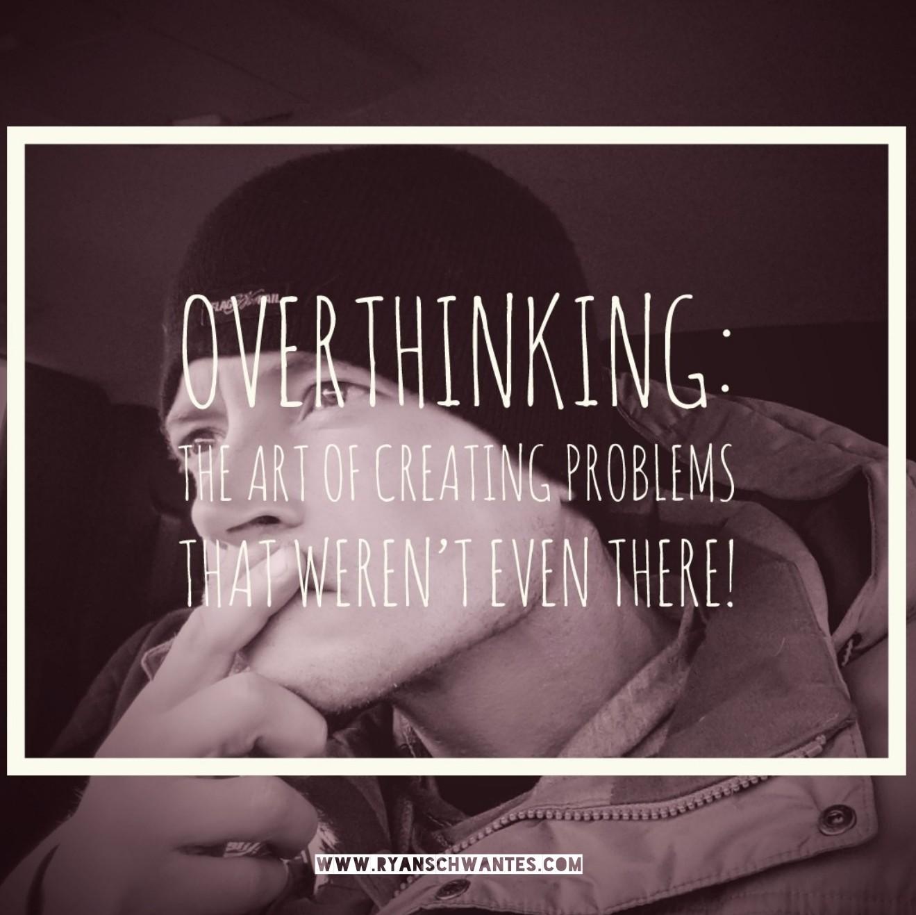 ryan-schwantes-overthinking-motivation